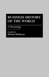 Book Business History of the World: A Chronology by Richard Robinson