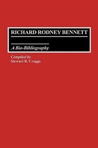 Book Richard Rodney Bennett: A Bio-Bibliography by Stewart R. Craggs