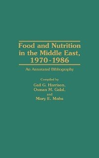 Book Food And Nutrition In The Middle East, 1970-1986: An Annotated Bibliography by Gail Harrison