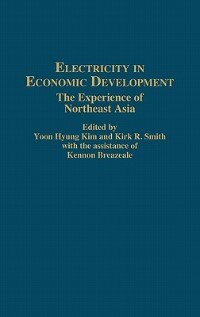 Book Electricity in Economic Development: The Experience of Northeast Asia by Kennon Breazeale