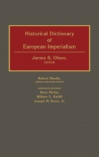 Book Historical Dictionary of European Imperialism by James S. Olson