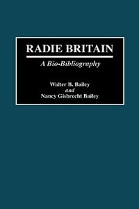 Book Radie Britain: A Bio-Bibliography by Walter B. Bailey