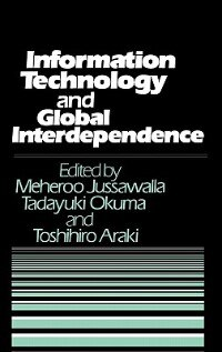 Book Information Technology And Global Interdependence by Tadayuki Okuma