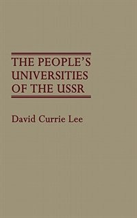 Book The People's Universities Of The Ussr by David Currie Lee