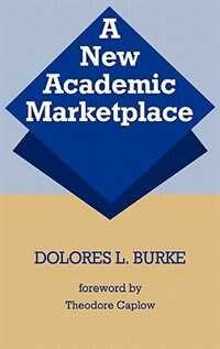 Book A New Academic Marketplace by Dolores L. Burke