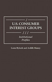 Book U.s. Consumer Interest Groups: Institutional Profiles by Loree Bykerk
