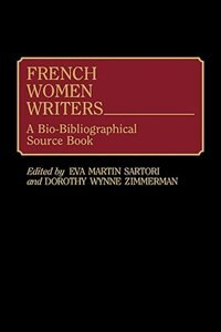 Book French Women Writers: A Bio-Bibliographical Source Book by Eva Martin Sartori