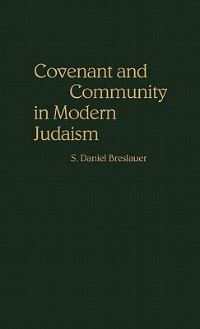 Book Covenant And Community In Modern Judaism by S. Daniel Breslauer
