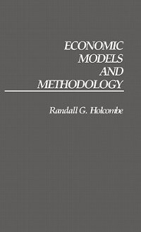 Book Economic Models And Methodology by Randall G. Holcombe