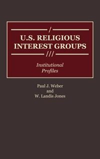 Book U.s. Religious Interest Groups: Institutional Profiles by Paul J. Weber