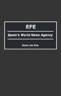 Book EFE: Spain's World News Agency by Soon J. Kim