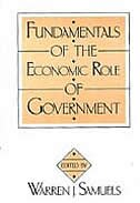 Book Fundamentals of the Economic Role of Government by Warren J. Samuels
