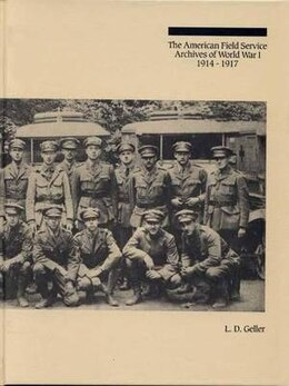 Book The American Field Service Archives Of World War I, 1914-1917 by Lawrence D. Geller