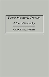 Book Peter Maxwell Davies: A Bio-Bibliography by Carolyn J. Smith