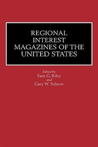 Book Regional Interest Magazines Of The United States by Sam G. Riley