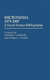 Book Micronesia 1975-1987: A Social Science Bibliography by Nicholas J. Goetzfridt
