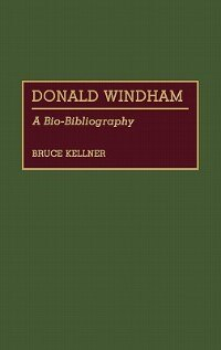 Book Donald Windham: A Bio-Bibliography by Bruce Kellner