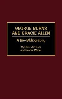 Book George Burns and Gracie Allen: A Bio-Bibliography by Cynthia Clements
