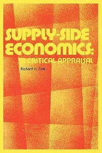 Book Supply-Side Economics: A Critical Appraisal by Richard H. Fink