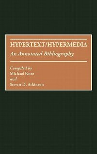 Book Hypertext/hypermedia: An Annotated Bibliography by Michael Knee