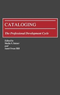 Book Cataloging: The Professional Development Cycle by Sheila S. Intner