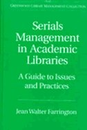 Book Serials Management In Academic Libraries: A Guide To Issues And Practices by Jean Walter Farrington