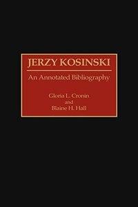 Book Jerzy Kosinski: An Annotated Bibliography by Gloria L. Cronin