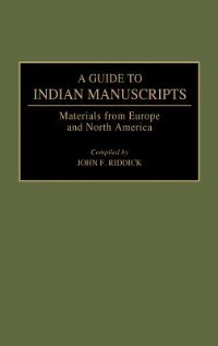 Book A Guide To Indian Manuscripts: Materials From Europe And North America by John F. Riddick