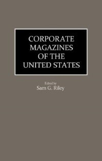 Book Corporate Magazines of the United States by Sam G. Riley