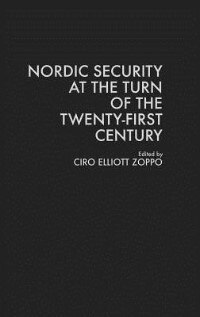 Book Nordic Security at the Turn of the Twenty-First Century by Ciro Elliott Zoppo