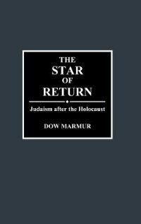 Book The Star of Return: Judaism after the Holocaust by Dow Marmur