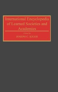 Book International Encyclopedia Of Learned Societies And Academies by Joseph Kiger