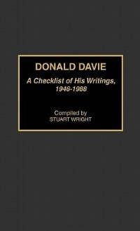 Book Donald Davie: A Checklist of His Writings, 1946-1988 by Stuart T. Wright