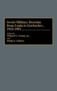 Book Soviet Military Doctrine From Lenin To Gorbachev, 1915-1991 by Willard C. Frank