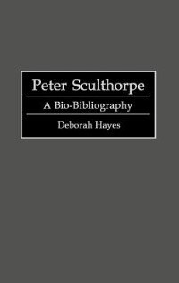 Book Peter Sculthorpe: A Bio-Bibliography by Deborah Hayes