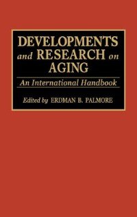 Book Developments And Research On Aging: An International Handbook by Erdman Ballagh Palmore