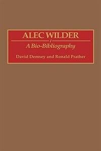 Book Alec Wilder: A Bio-Bibliography by David Demsey