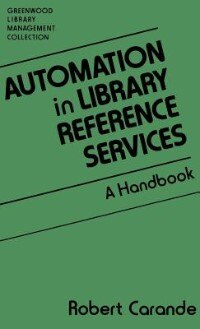 Book Automation in Library Reference Services: A Handbook by Robert J. Carande