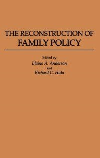 Book The Reconstruction of Family Policy by Elaine A. Anderson