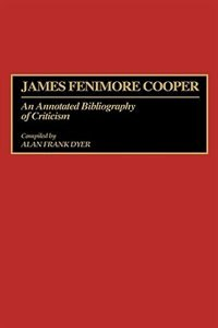 Book James Fenimore Cooper: An Annotated Bibliography of Criticism by Alan Frank Dyer