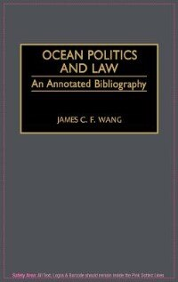 Book Ocean Politics And Law: An Annotated Bibliography by James C. F. Wang