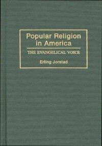 Book Popular Religion in America: The Evangelical Voice by Erling Jorstad