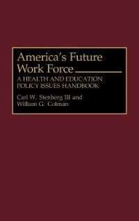 Book America's Future Work Force: A Health And Education Policy Issues Handbook by Carl W. Stenberg