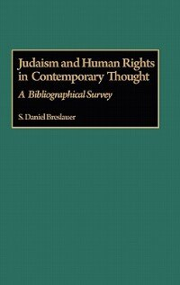 Book Judaism And Human Rights In Contemporary Thought: A Bibliographical Survey by S. Daniel Breslauer