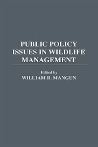Book Public Policy Issues in Wildlife Management by William R. Mangun