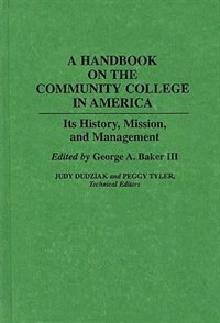 Book A Handbook On The Community College In America: Its History, Mission, And Management by George A. Baker