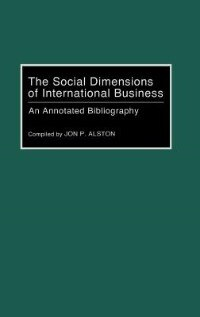 Book The Social Dimensions of International Business: An Annotated Bibliography by Jon P. Alston