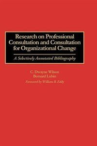 Book Research On Professional Consultation And Consultation For Organizational Change: A Selectively… by C. Dayne Wilson