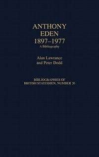 Book Anthony Eden, 1897-1977: A Bibliography by Alan Lawrance