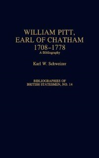Book William Pitt, Earl of Chatham, 1708-1778: A Bibliography by Karl W. Schweizer